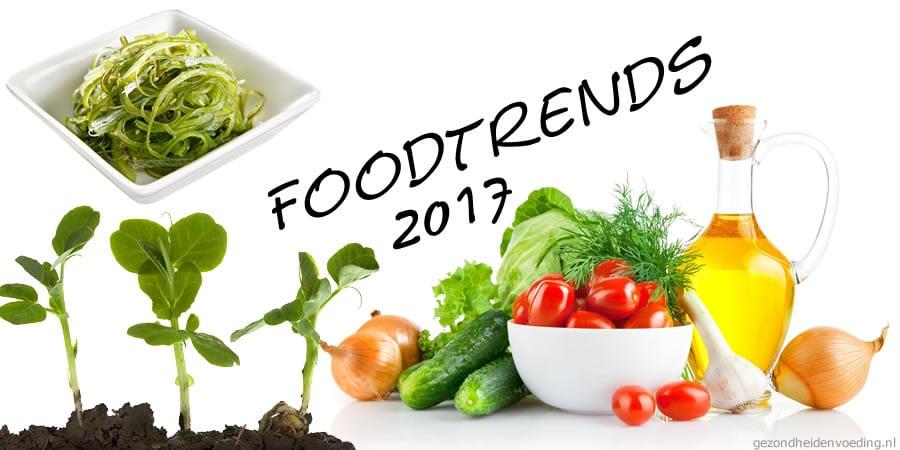 Foodtrends 2017 gezonde verse voeding