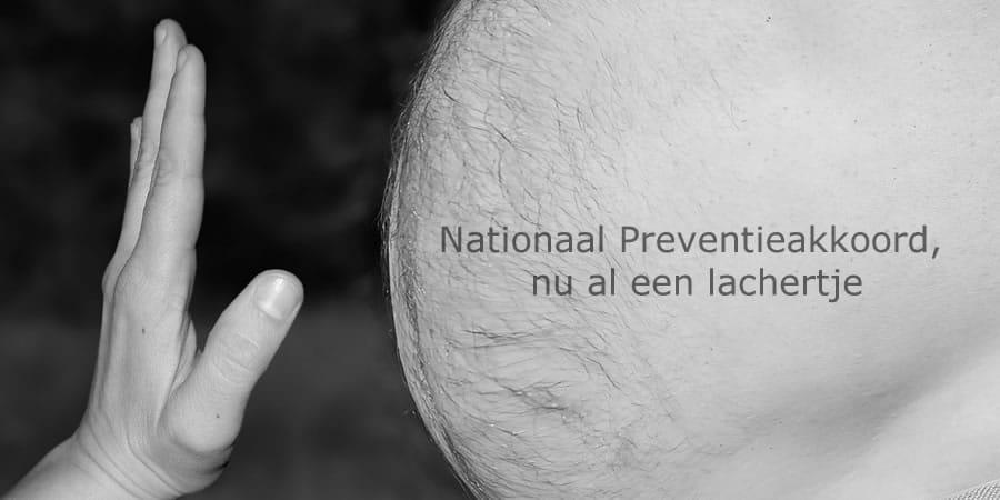 Nationaal Preventieakkoord lachertje mislukt